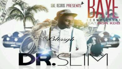 Photo of Dr.Slim Bayee (come chop)  ft. Bisa Kdei
