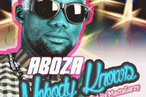 aboza - Aboza  ft. Pope Skinny - nobody knows