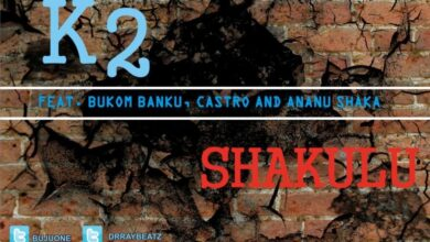 Photo of K2 - Shakulu ft. Bukom-Banku,  Castro and Ananu Shaka