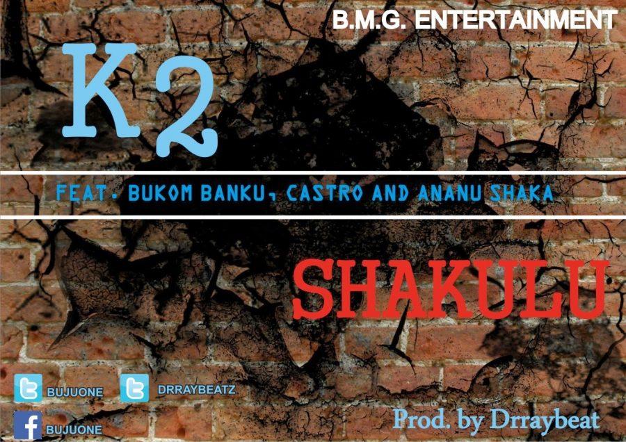 k2 shakulu bukom banku blissgh.com  - K2 - Shakulu ft. Bukom-Banku,  Castro and Ananu Shaka
