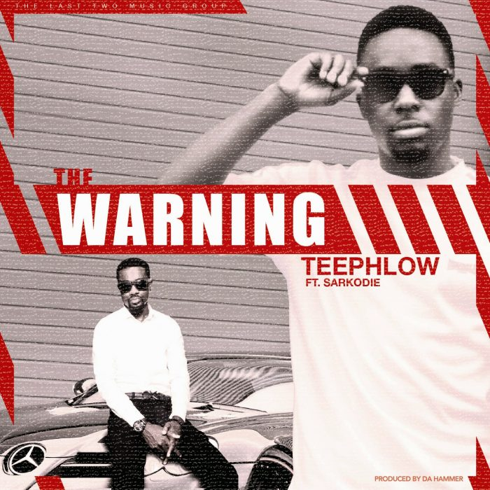 t flow warning - TeePhlow the warning ft. Sarkodie