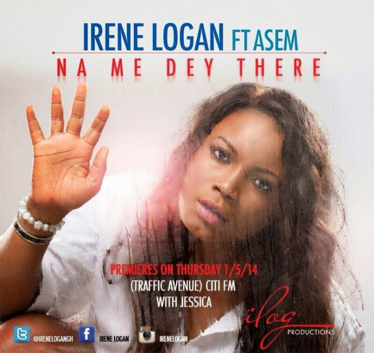 Irene Logan Na Me dey there - Irene Logan Na Me Dey There ft ASEM (Prod by Peewee)