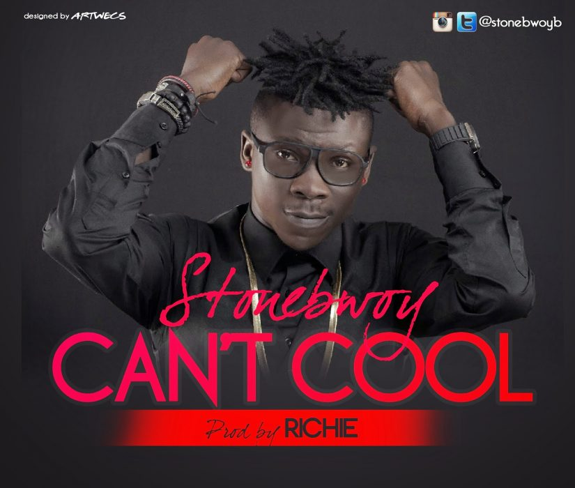STONEBWOY cant cool - stonebwoy - Can't Cool