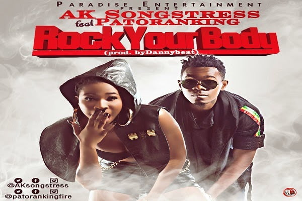 Ak songstress patorankingwww.blissgh.com  - AK Songstress  Rock Your Body ft Patoranking