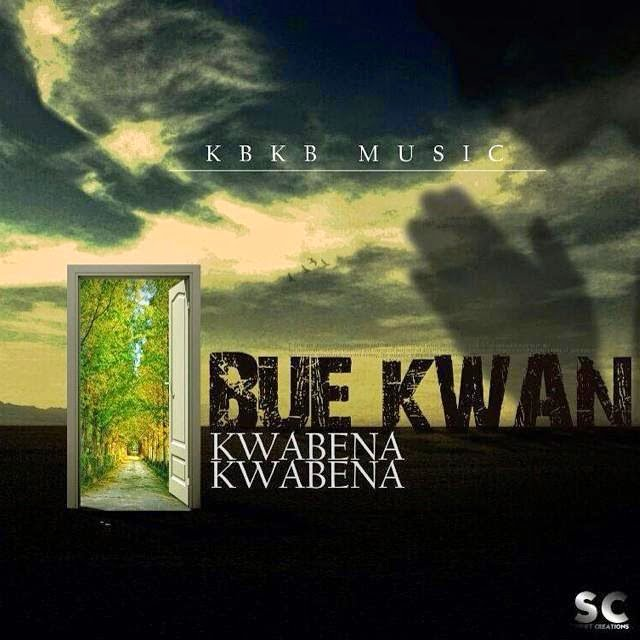 Kwabena Kwabena Bue Kwan www.blissgh.com  - Kwabena Kwabena - Bue Kwan