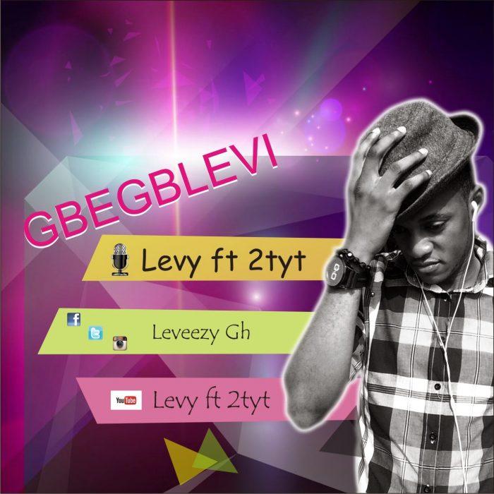 Levy ft 2tyt Gbegblevi 28Prod by Brainy Mixes29 - Levy ft 2tyt - Gbegblevi (Prod by Brainy Mixes)