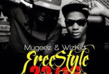 Photo of Mugeez & Wizkid – Freestyle: 22/16