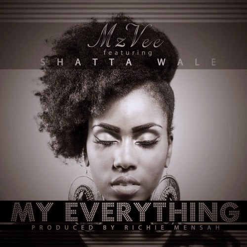 MzVee ft Shatta Wale My Everything - MzVee Ft. Shatta Wale -  My Everything