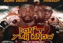 Photo of Qwame Decash ft. Stonebwoy – Dont Yuh Know Prod By. MastaGarzy
