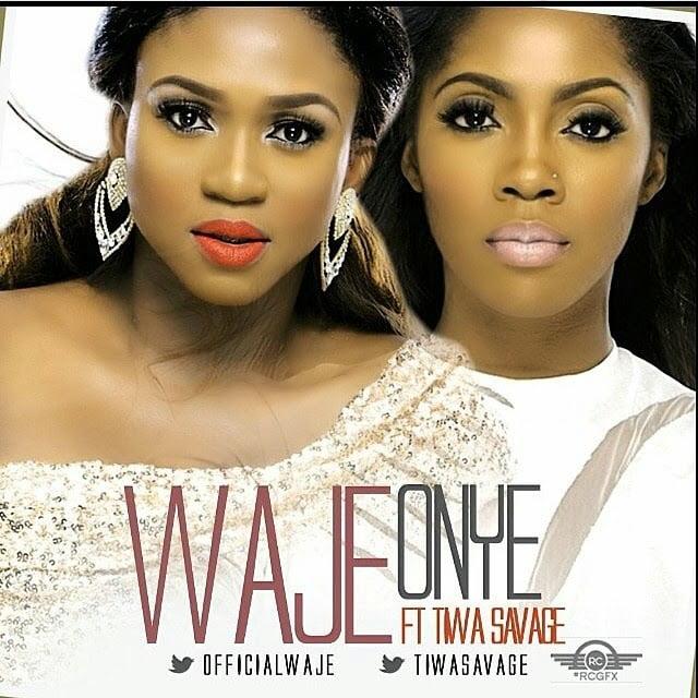 Waje Tiwa Savage Onye blissgh - WAJE - ONYE ft. Tiwa Savage
