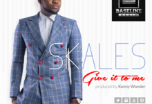 Photo of Skales – Give It To Me