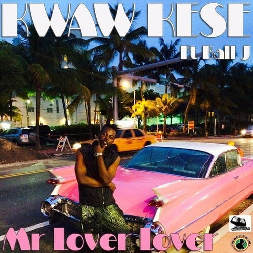 KwawKesemrloverloverftBalljprod.bycoptic - Kwaw Kese Mr. lover lover ft Ball J - prod. by coptic