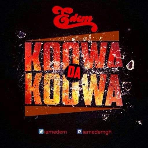 Edem–KoowaDaKoowawww.blissgh.com  - Edem – Koowa Da Koowa