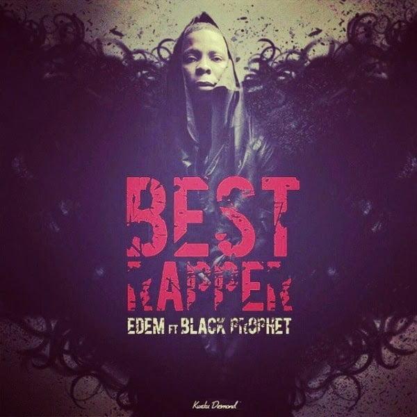 EdemBestRapperlindaikejinigeriaghanaomgghana - Edem - Best Rapper Ft. Black Prophet