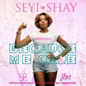 SeyiShay BecauseWeCareart - Seyi Shay - Because We Care (Prod.By London Boy)