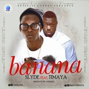 Slyde BananaRemixft.Timayawww.blissgh.com  - Slyde - Banana Remix ft. Timaya