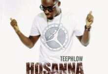 Photo of Hosanna – Teephlow ft. Ft. Nature & Kwabena Kwabena