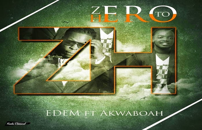 Edem - Zero to Hero Ft. Akwaboah (Prod-by-Streetbeat)