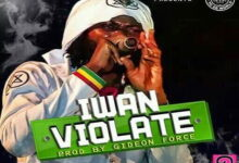 Photo of IWAN – Violate (Stonebwoy diss)