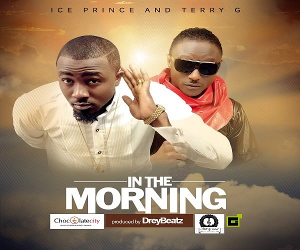 IcePrinceFtTerryG InTheMorningwww.blissgh.com  - Ice Prince Ft Terry G - In The Morning