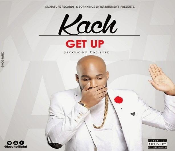 Kach GetUpProd.bySarzwww.blissgh.com  - Music: Kach - Get Up (Prod. by Sarz) | Bliss Gh Promo