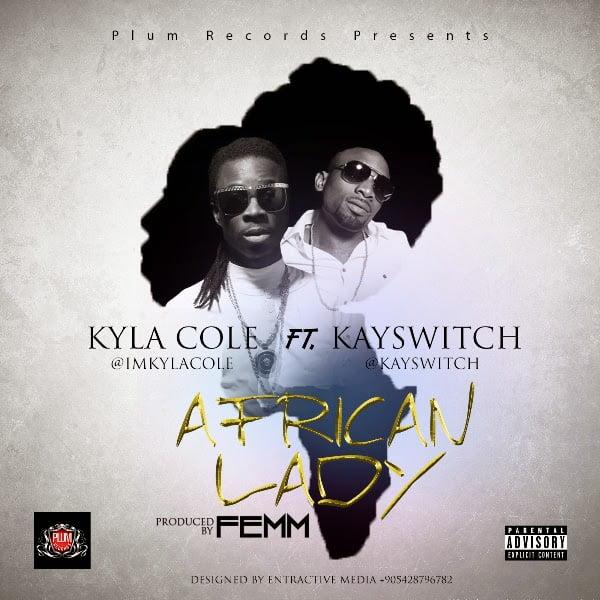 Kyla ColeAfricanLadyFt.KaySwitchblissghlindaikejighanamusiclatestdownloadfreeghanawebmp3videos - Kyla Ft. Kay Switch - Cole African Lady