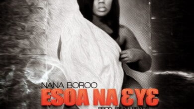 Photo of Nana Boroo – Esoa ne 3y3 (prod by Killbeatz)