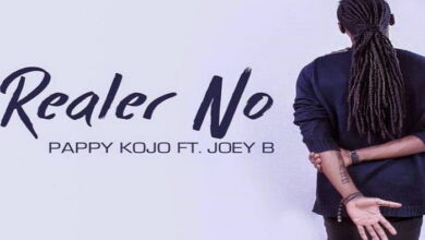 Photo of Realer No - Pappy Kojo Ft. Joey B (Prod by Slimbo)