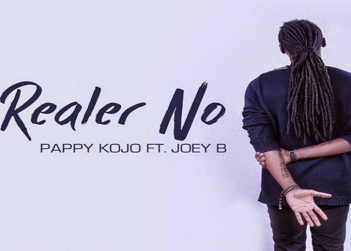 PappyKojoRealernoFeatJoey B Prod By Slimboblissgh.com  - Realer No - Pappy Kojo Ft. Joey B (Prod by Slimbo)