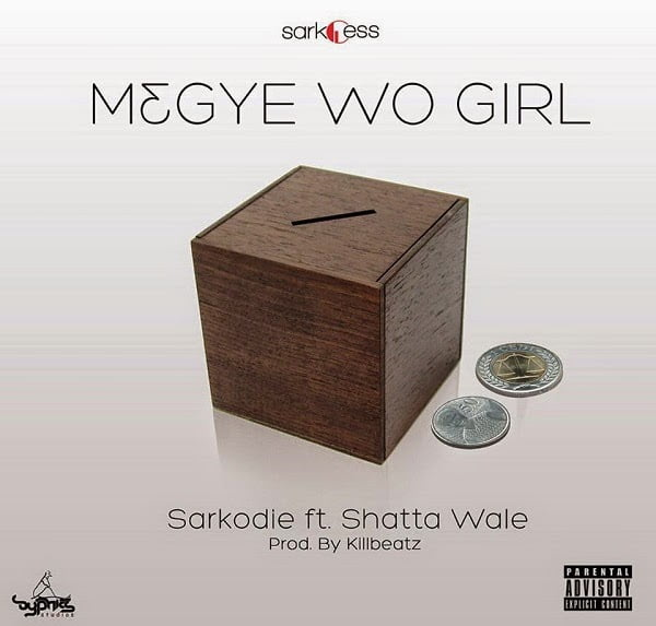 Sarkodie MegyeWoGirlft.shattaWaleprod.bykillbeatz - DOWNLOAD: Sarkodie ft. shatta Wale - M3gye wo girl (Original Untagged) (prod. by killbeatz)