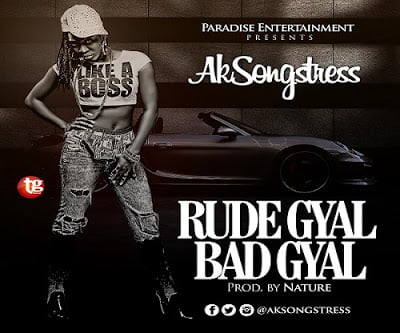 AkSongstress RudegyalBadGyal - Ak Songstress - Rude Gyal Bad Gyal
