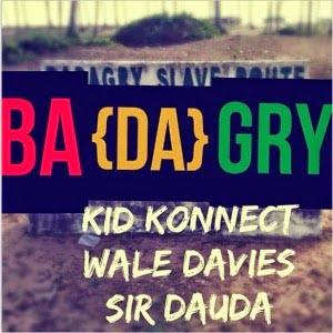 BADAGRYft.WaleDavisSirDauda - MUSIC: BADAGRY ft. Wale Davis & Sir Dauda