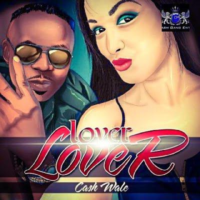 CashWale Lover Lover - Music: Cash Wale - Lover Lover