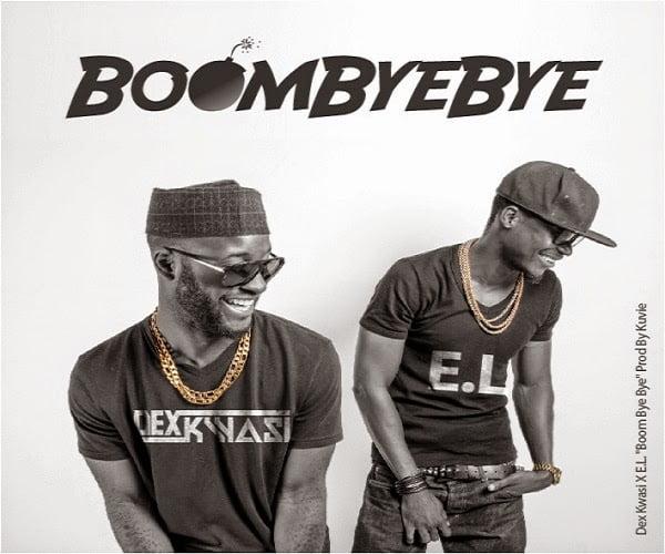 DexKwasi BoomByeByeFt.E.LA Q - Music: Boom Bye Bye - Dex Kwasi Ft. E.L
