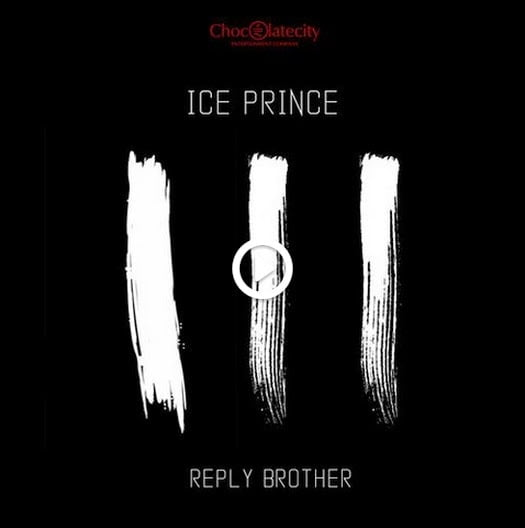 IcePrince ReplyBrotherft.NosaMilli - Music: Reply Brother - Ice Prince ft. Nosa Milli