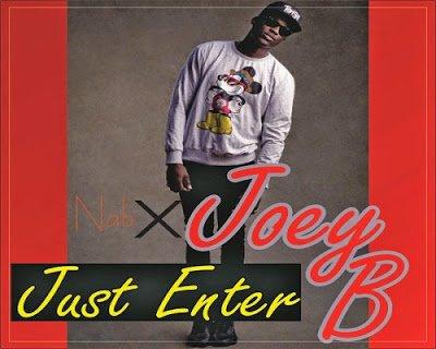 NABXJoeyB JustEnter Prod.bySammieBlaccwww.blissgh.com  - NAB X Joey B - Just Enter (Prod. by Sammie Blacc)