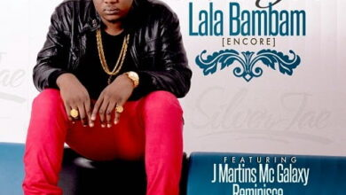 Photo of Music: Lala Bambam  – Silver Jay ft. Reminisce, Jmartins, Mc Galaxy