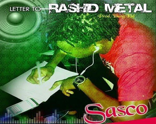Photo of LISTEN UP: SASCO – LETTER TO RASHID METAL (PROD BY YOUNGKID) #Baafira