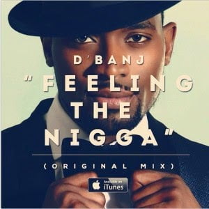 Photo of Music: DBanj – Feeling The Nigga