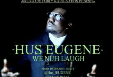 Photo of Hus Eugene – We Nuh Laugh (HGF/Kush Nation) (Prod By Brainy Beatz)