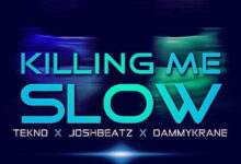 Photo of Music: JoshBeatz ft. Tekno & Dammykrane – Killing Me Slow