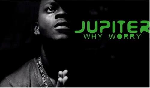 Jupitar WhyWorryProdbyRonnywww.blissgh.com  - Jupitar - Why Worry (Prod by Ronny)