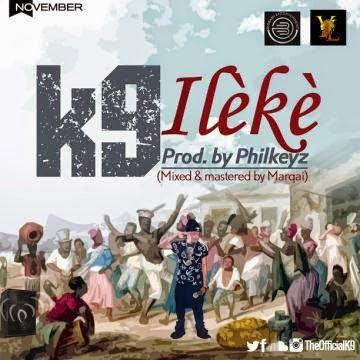 K9 Ilekeprod.byPhilkeyzwww.blissgh.com  - Music: K9 - Ileke (prod. by Philkeyz)