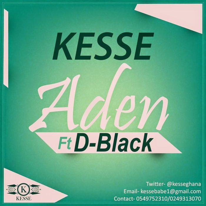 KesseftD Black AdenProdByGeniusSelectionwww.blissgh.com  - Music: Kesse ft D-Black - Aden (Prod By Genius Selection)