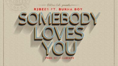 Photo of Music: R2Bees ft. Burna Boy – Somebody Loves You (prod by killbeatz)