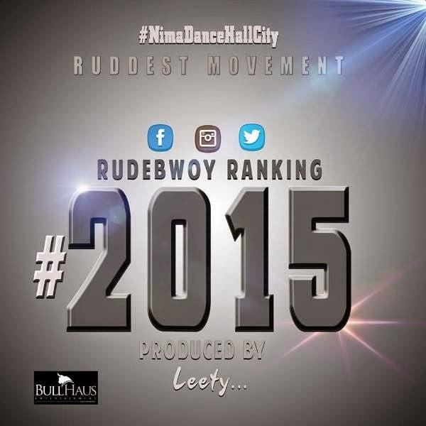 RudebwoyRanking 2015ProdbyLeetyCreationwww.blissgh.com  - Rudebwoy Ranking - 2015 (Prod by Leety Creation)