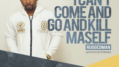 Photo of Music: Ruggedman – I Cant Come and Go and Kill Maself