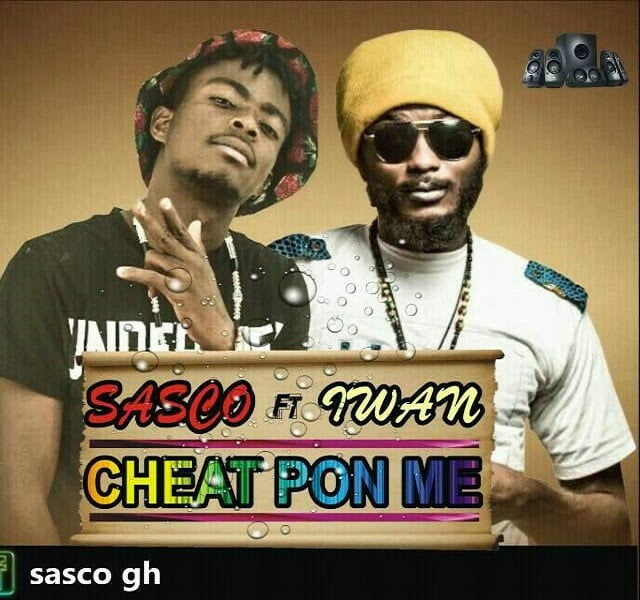 Sascoft.IwanCheatPonMewww.blissgh.com  - Music: Sasco ft. Iwan Cheat Pon Me