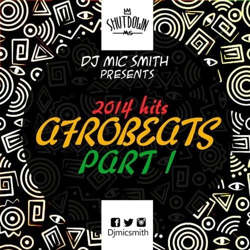 DJMicSmith TwentyFourteenHitswww.blissgh.com  - Mix: DJ Mic Smith - (2014) Twenty Fourteen Hits Afrobeats