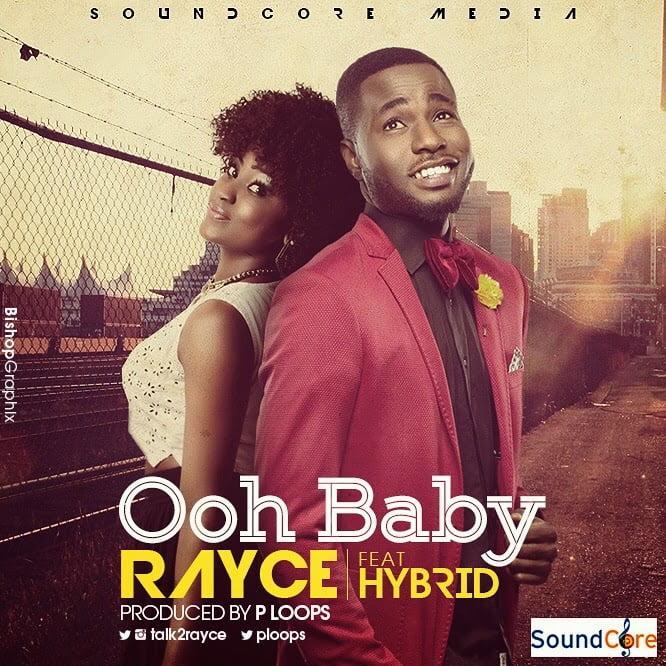 RayceftHybrid OohBabywww.blissgh.com  - Music: Rayce ft. Hybrid - Ooh Baby